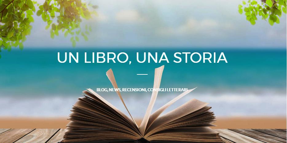 Un libro, una storia – Blog, News, Recensioni, Consigli letterari